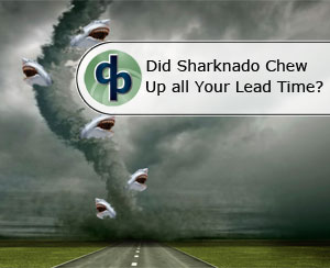 Could #Sharknado be Chewing Up Your Lead Time ?