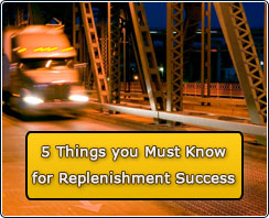 5 Things you Must Know for Replenishment Success